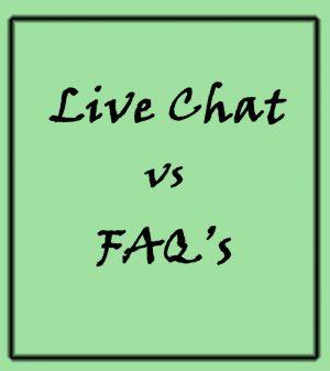 Review Live Chat vs FAQ's